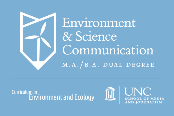 Environment and Science Communication Dual Degree at UNC-Chapel Hill